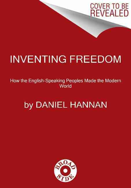 Inventing Freedom By Hannan, Daniel