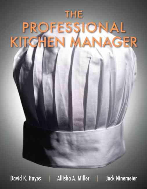 The Professional Kitchen Manager By Ninemeier, Jack D./ Hayes, David K./ Miller, Allisha A.